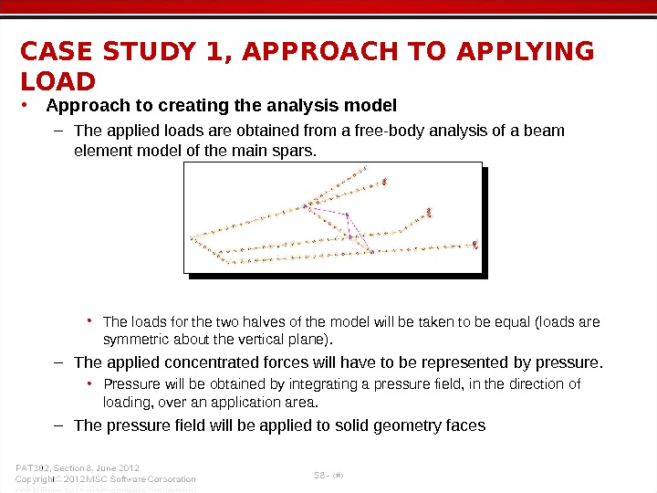 CASE STUDY 1, APPROACH TO APPLYING LOAD • Approach to creating the analysis model – The