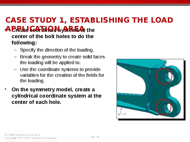 • Create coordinate systems at the center of the bolt holes to do the following:
