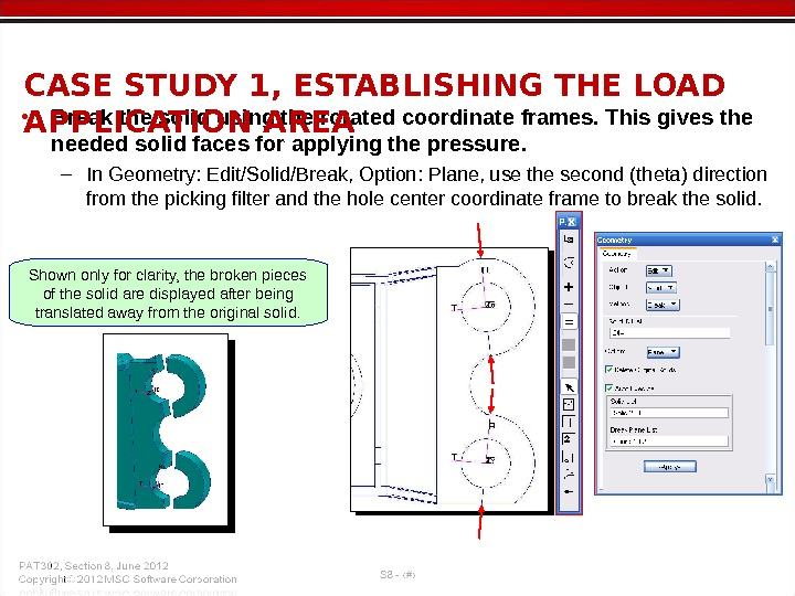 • Break the solid using the rotated coordinate frames. This gives the needed solid faces