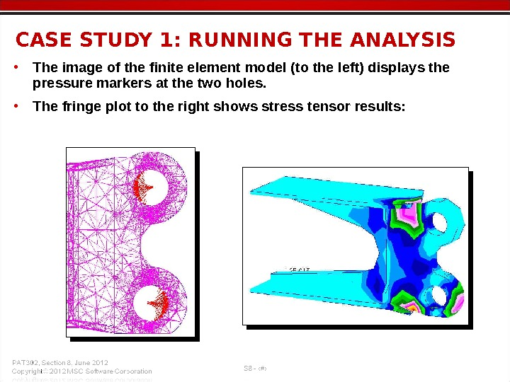 • The image of the finite element model (to the left) displays the pressure markers