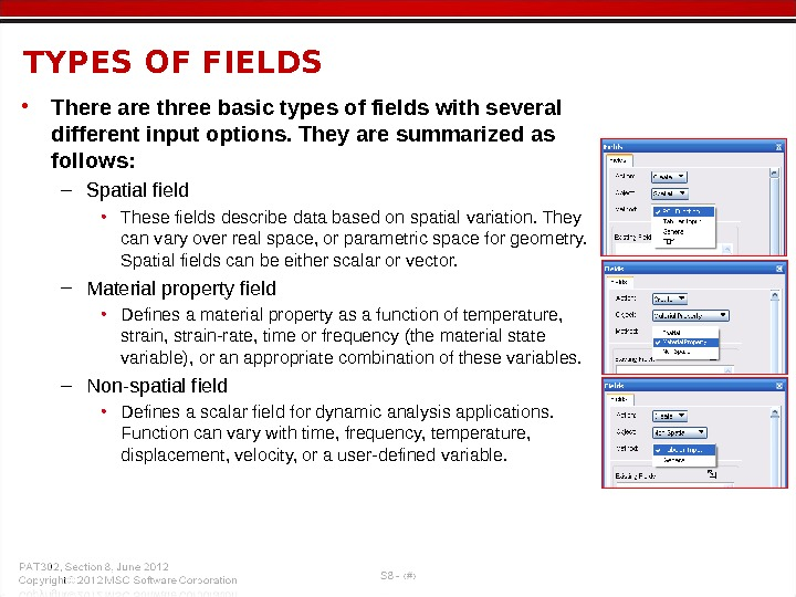 • There are three basic types of fields with several different input options. They are