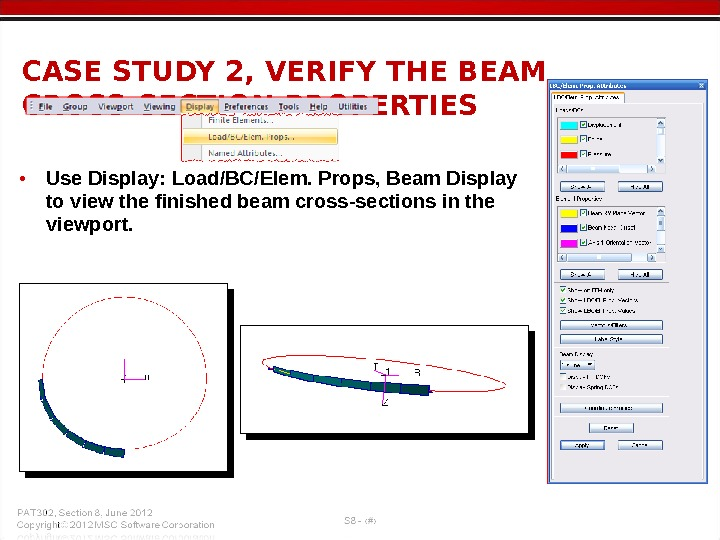 • Use Display: Load/BC/Elem. Props, Beam Display to view the finished beam cross-sections in the