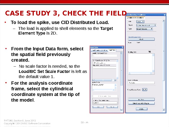• To load the spike, use CID Distributed Load. – The load is applied to