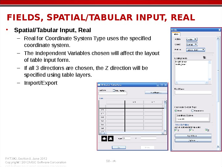 • Spatial/Tabular Input, Real – Real for Coordinate System Type uses the specified coordinate system.