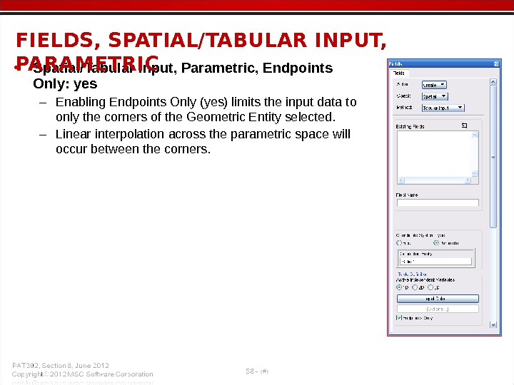 • Spatial/Tabular Input, Parametric, Endpoints Only: yes – Enabling Endpoints Only (yes) limits the input