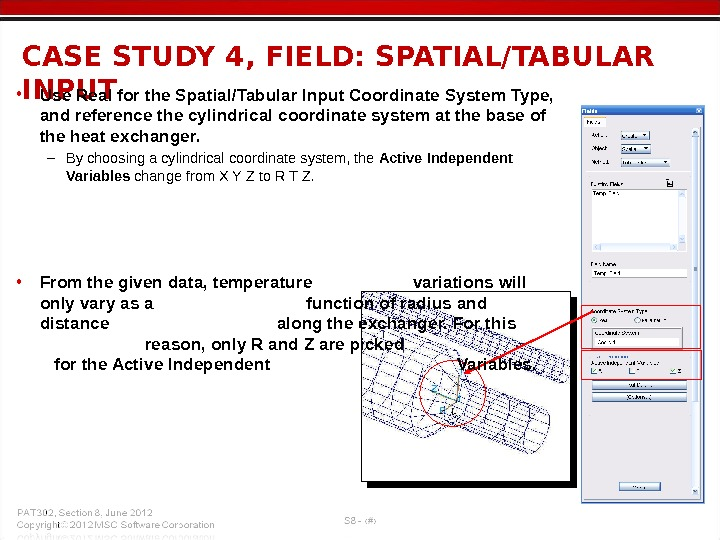 CASE STUDY 4, FIELD: SPATIAL/TABULAR INPUT • Use Real for the Spatial/Tabular Input Coordinate System Type,