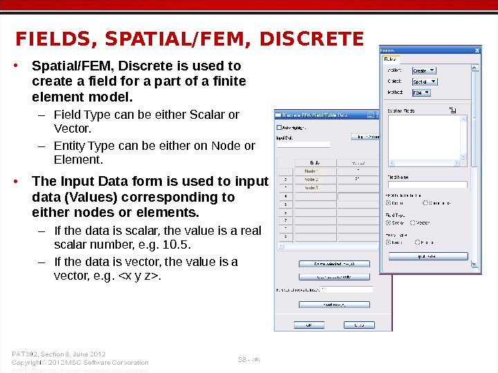 • Spatial/FEM, Discrete is used to create a field for a part of a finite