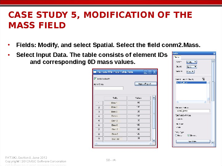 • Fields: Modify, and select Spatial. Select the field conm 2. Mass.  • Select