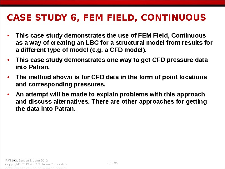 • This case study demonstrates the use of FEM Field, Continuous as a way of