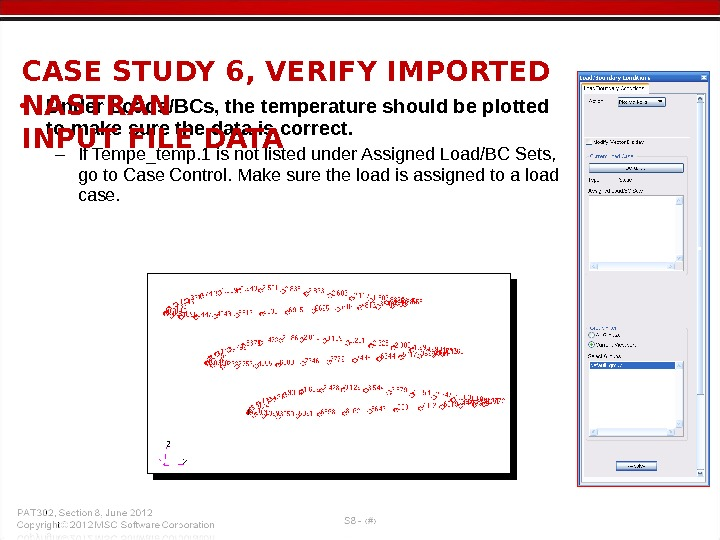 • Under Loads/BCs, the temperature should be plotted to make sure the data is correct.