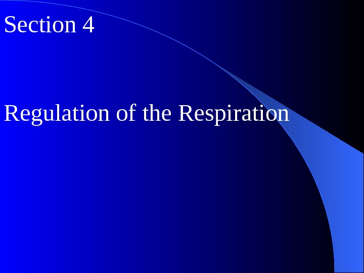 Section 4 Regulation of the Respiration