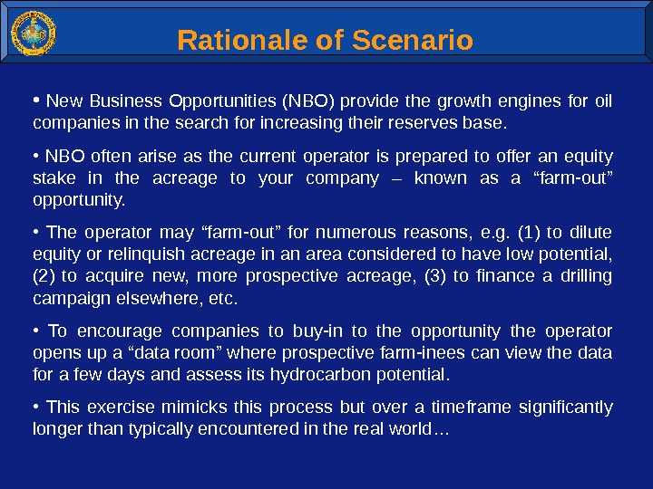 Rationale of Scenario •  New Business Opportunities (NBO) provide the growth engines for oil