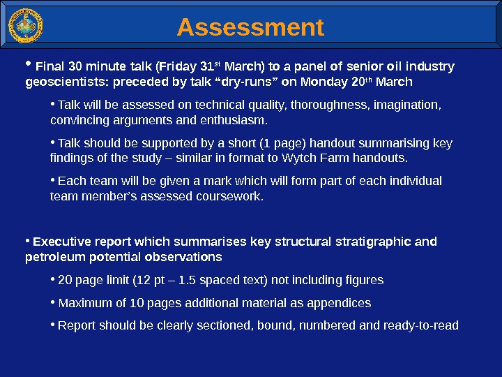 Assessment •  Final 30 minute talk (Friday 31 st March) to a panel of