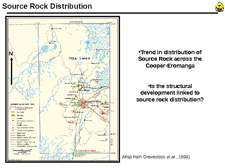 Source Rock Distribution (Map from Gravestock et al. , 1998) • Trend in distribution of Source