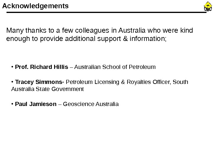 Acknowledgements Many thanks to a few colleagues in Australia who were kind enough to provide additional