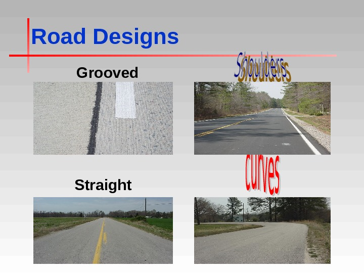 Road Designs Grooved Straight