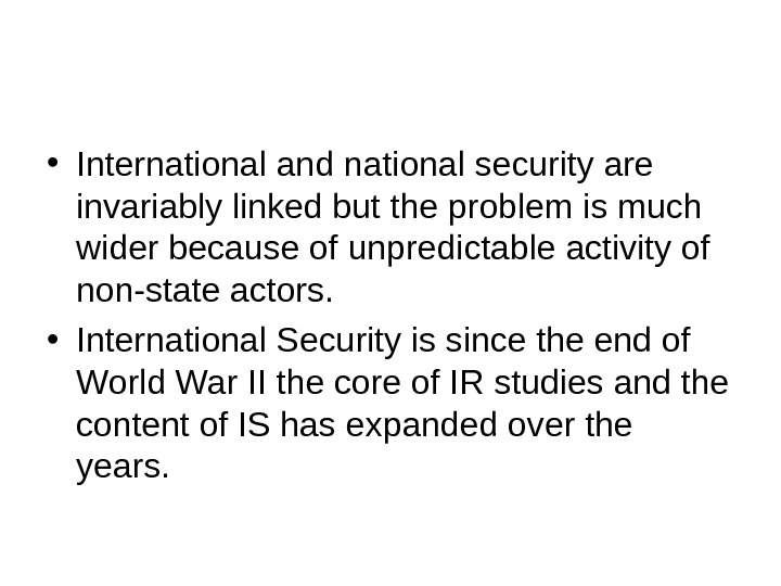 • International and national security are invariably linked but the problem is much wider because