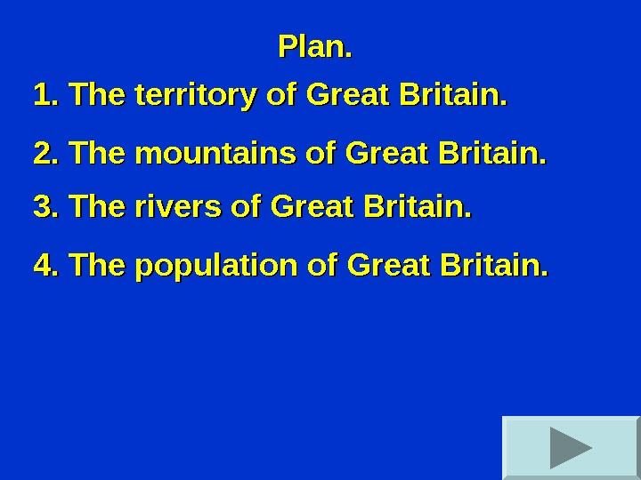Plan. 1. The territory of Great Britain. 2. The mountains of Great Britain. 3.