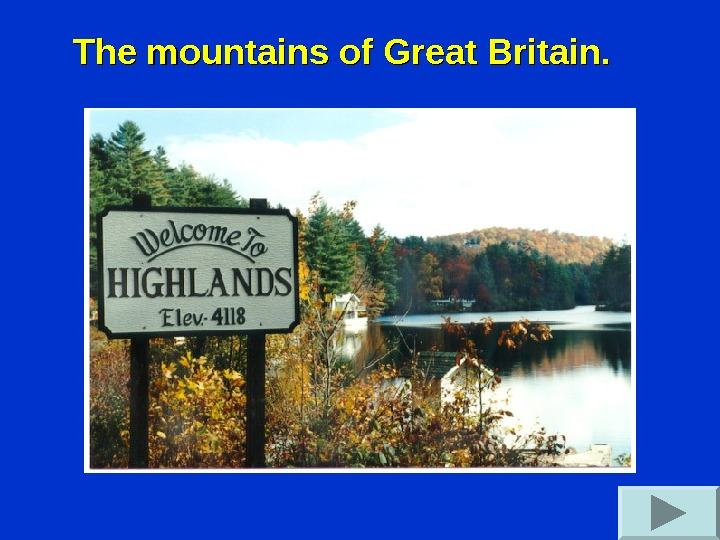 The mountains of Great Britain.