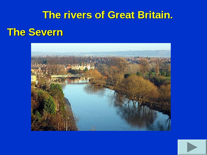 The rivers of Great Britain. The Severn