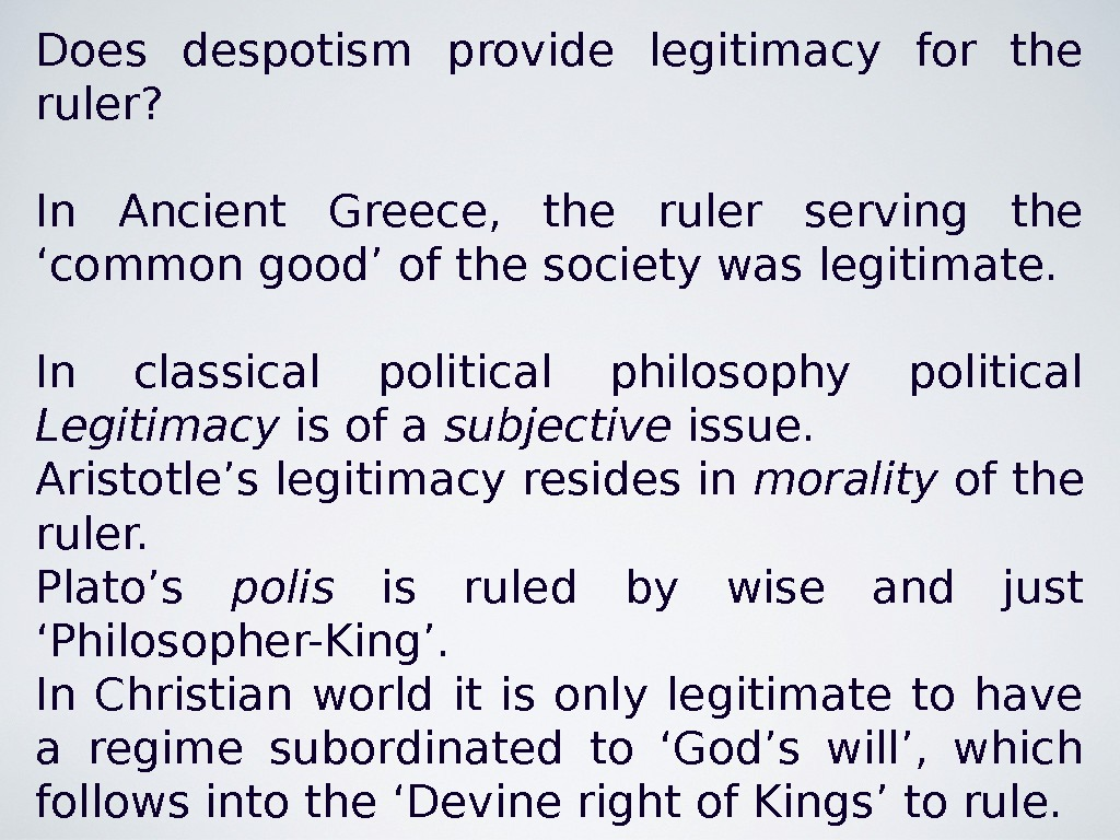 Does despotism provide legitimacy for the ruler? In Ancient Greece,  the ruler serving the 'common