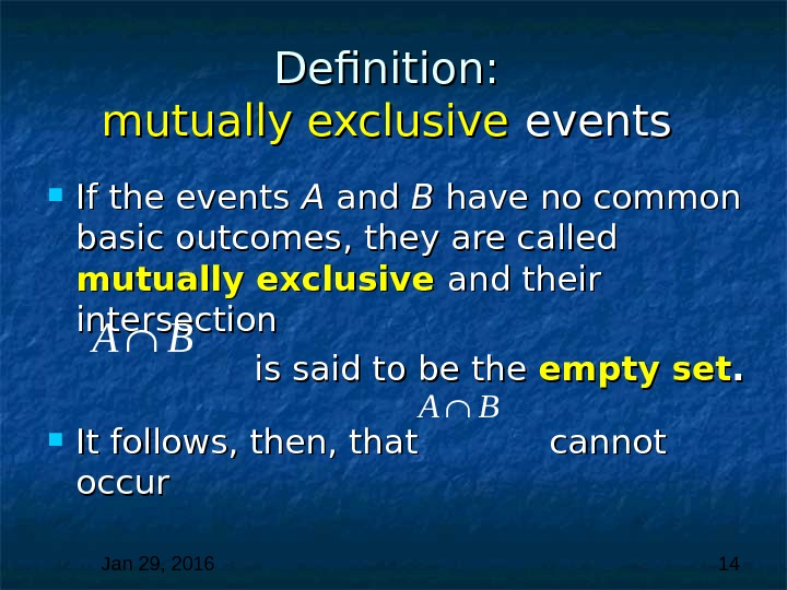 Jan 29, 2016  14 Definition:  mutually exclusive  events If the events A A