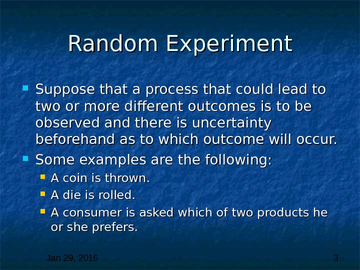 Jan 29, 2016  3 Random Experiment Suppose that a process that could lead to two