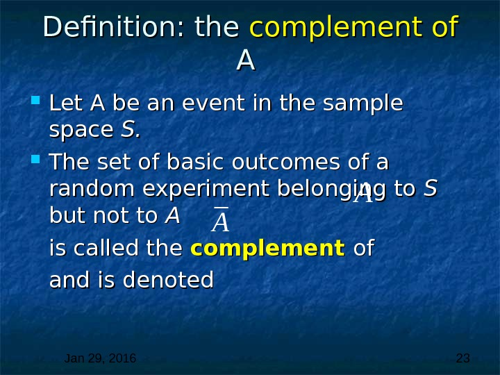 Jan 29, 2016  23 Definition: the complement of  A A  Let A be
