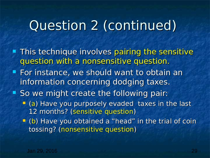 Jan 29, 2016  29 Question 2 (continued)  This technique involves pairing the sensitive question
