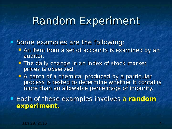 Jan 29, 2016  4 Random Experiment Some examples are the following:  An item from