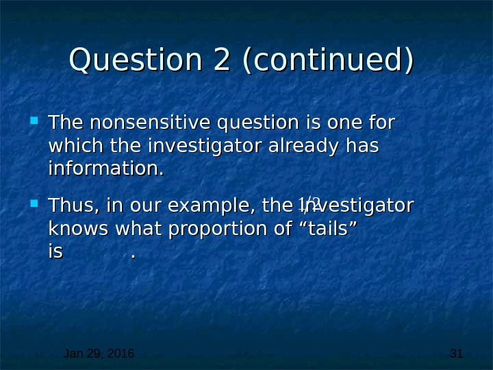 Jan 29, 2016  31 Question 2 (continued)  The nonsensitive question is one for which