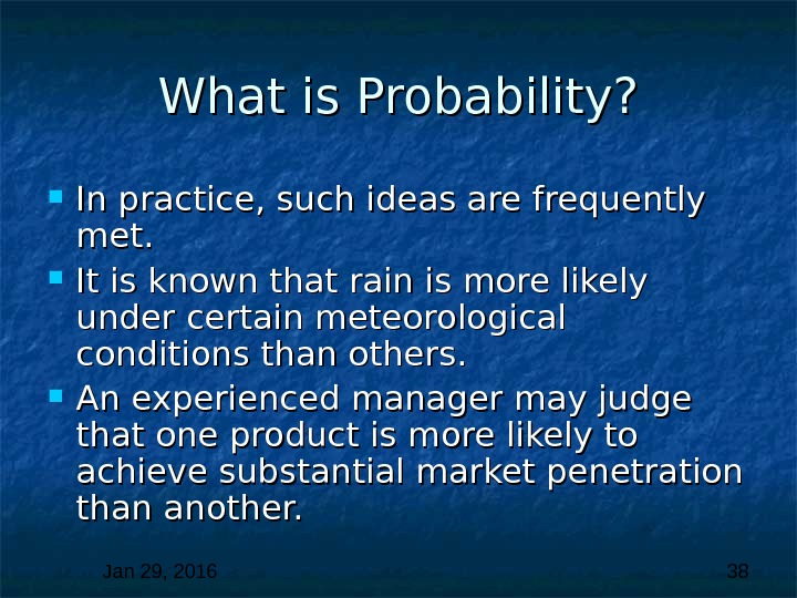 Jan 29, 2016  38 What is Probability?  In practice, such ideas are frequently met.