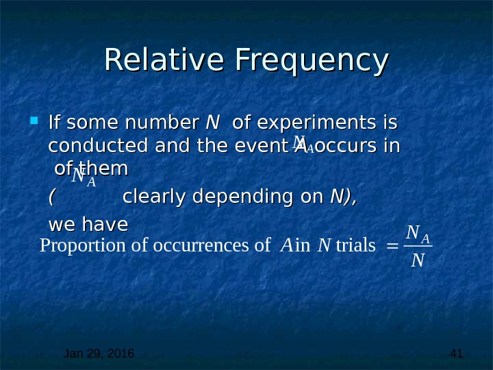 Jan 29, 2016  41 Relative Frequency If some number N N  of experiments is