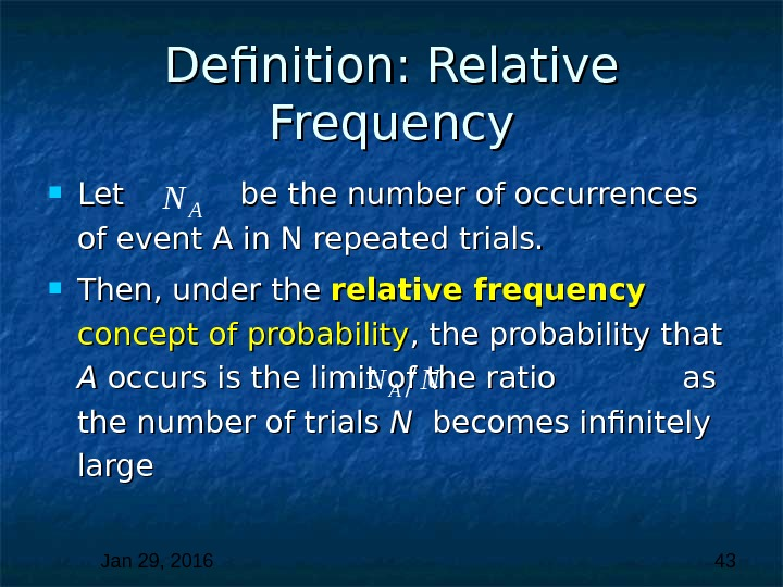 Jan 29, 2016  43 Definition: Relative Frequency Let  be the number of occurrences of