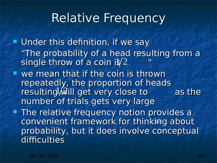 Jan 29, 2016  44 Relative Frequency Under this definition, if we say The probability of