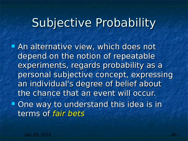 Jan 29, 2016  45 Subjective Probability An alternative view, which does not depend on the