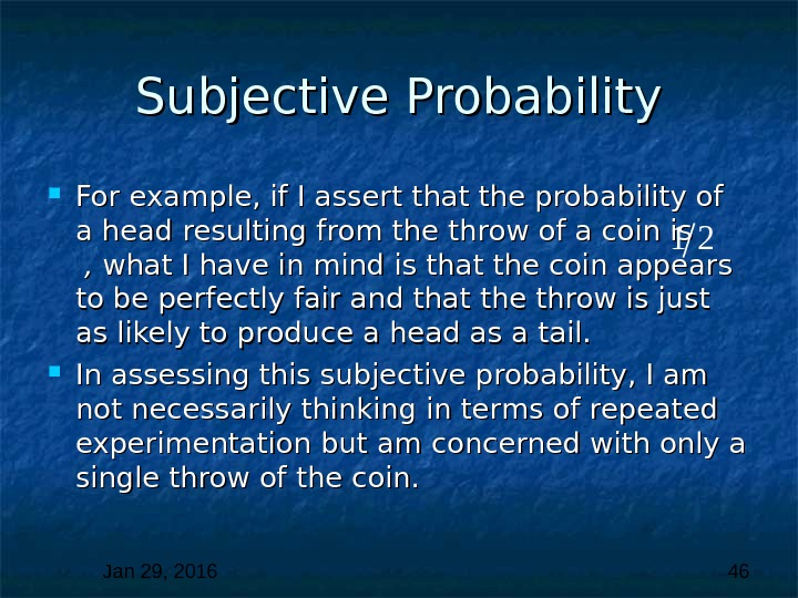 Jan 29, 2016  46 Subjective Probability For example, if I assert that the probability of