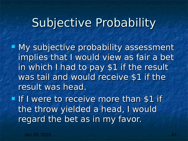 Jan 29, 2016  47 Subjective Probability My subjective probability assessment implies that I would view