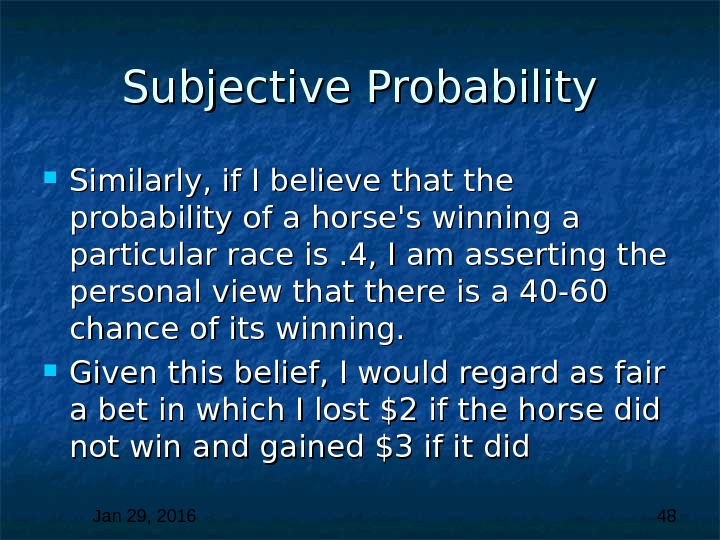 Jan 29, 2016  48 Subjective Probability Similarly, if I believe that the probability of a