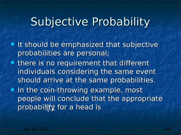 Jan 29, 2016  49 Subjective Probability It should be emphasized that subjective probabilities are personal;