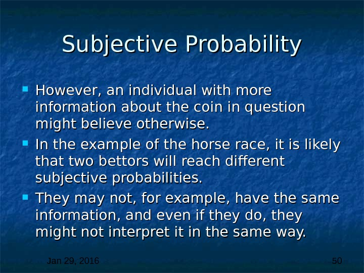 Jan 29, 2016  50 Subjective Probability However, an individual with more information about the coin