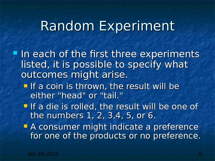Jan 29, 2016  6 Random Experiment In each of the first three experiments listed, it