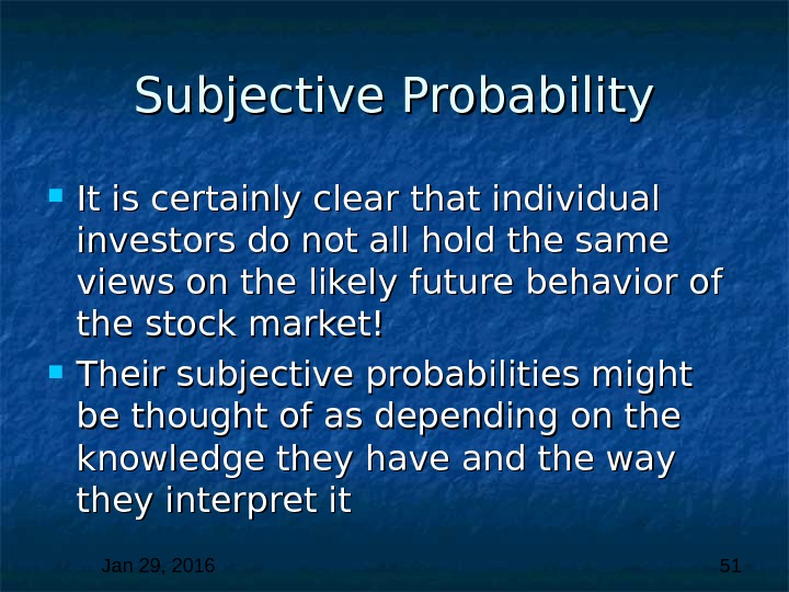 Jan 29, 2016  51 Subjective Probability It is certainly clear that individual investors do not