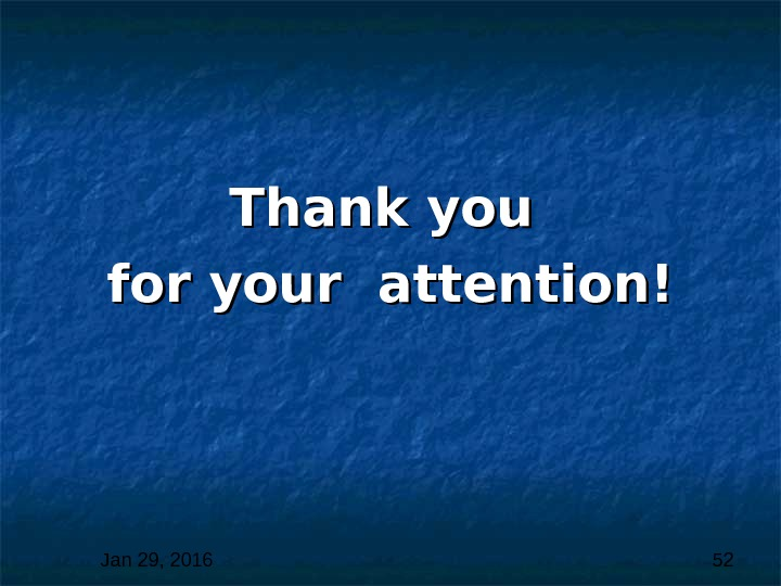 Jan 29, 2016  52 Thank you for your attention!