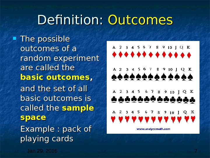 Jan 29, 2016  7 Definition:  Outcomes The possible outcomes of a random experiment are