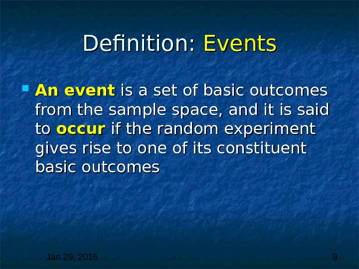 Jan 29, 2016  9 Definition:  Events An event is a set of basic outcomes