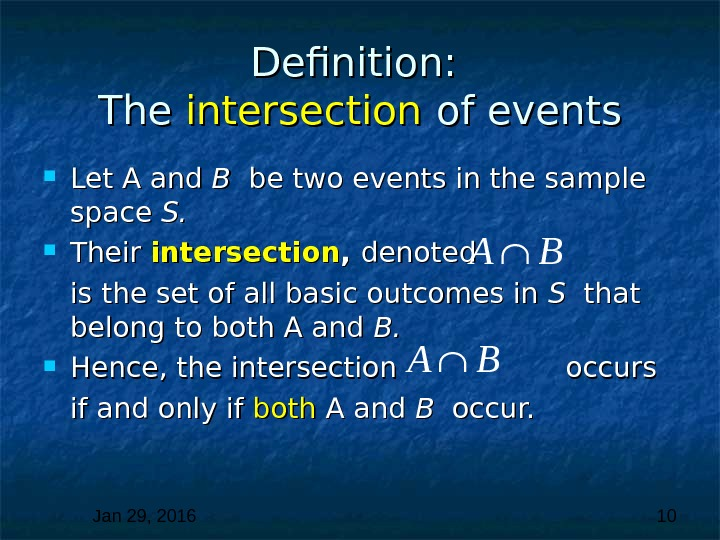 Jan 29, 2016  10 Definition:  The intersection  of events Let A and B