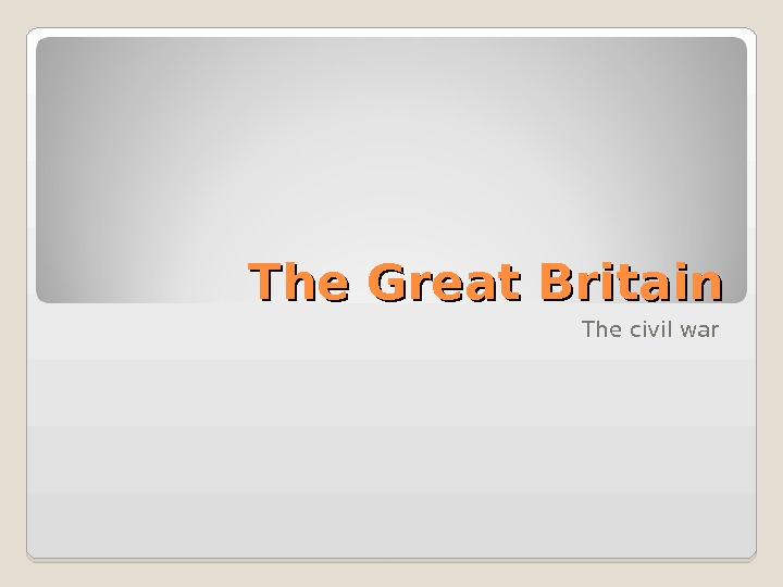 The Great Britain The civil war