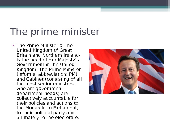The prime minister • The Prime Minister of the United Kingdom of Great Britain and Northern