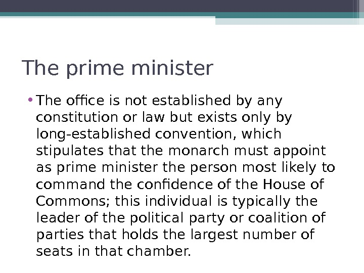 The prime minister • The office is not established by any constitution or law but exists